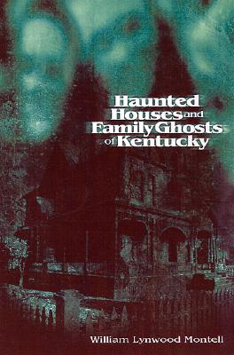 Image for Haunted Houses and Family Ghosts of Kentucky