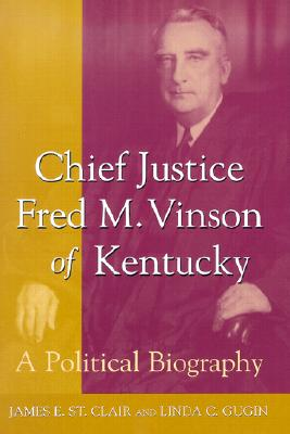 Image for Chief Justice Fred M. Vinson of Kentucky: A Political Biography