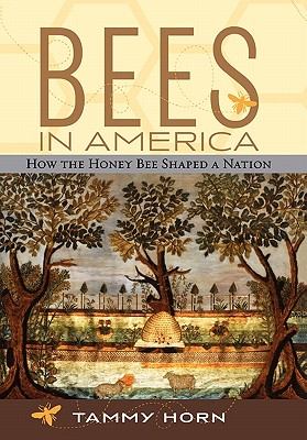 Image for Bees in America: How the Honey Bee Shaped a Nation