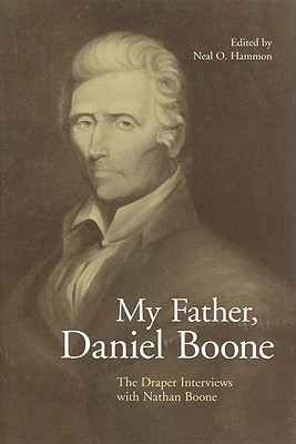 Image for My Father, Daniel Boone: The Draper Interviews with Nathan Boone