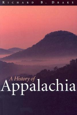 A History of Appalachia, Richard B. Drake