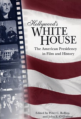 Image for Hollywood's White House: The American Presidency in Film and History