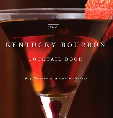 Image for The Kentucky Bourbon Cocktail Book