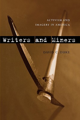 Writers and Miners: Activism and Imagery in America, Duke, David C.