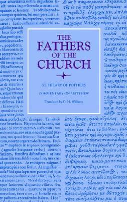 Commentary on Matthew (Fathers Of The Chrch), St. Hilary of Poitiers