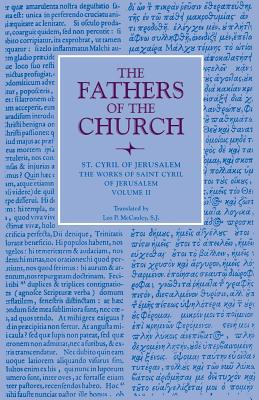 Saint Cyril of Jerusalem : Works, Volume 2 (Fathers of the Church 64), CYRIL OF JERUSALEM