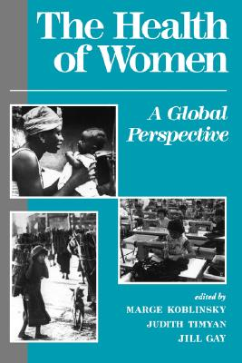 Image for The Health Of Women: A Global Perspective