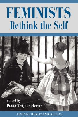 Image for Feminists Rethink the Self (Feminist Theory and Politics Series)