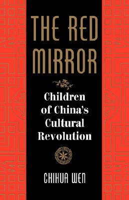 Image for The Red Mirror: Children of China's Cultural Revolution