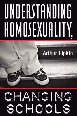 Image for Understanding Homosexuality, Changing Schools