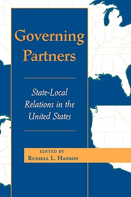 Governing Partners: State-Local Relations in the United States, Editor-Russell L Hanson