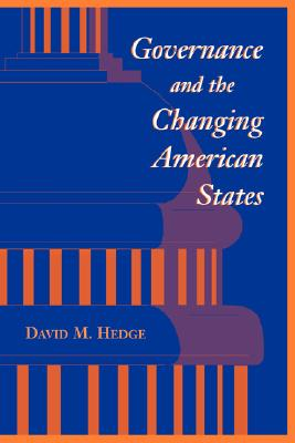 Image for Governance And The Changing American States (Transforming American Politics)