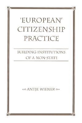 Image for 'European' Citizenship Practice - Building Institutions of a Non-State