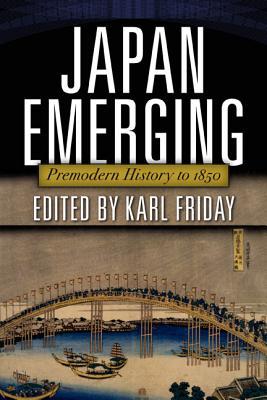 Image for Japan Emerging: Premodern History to 1850