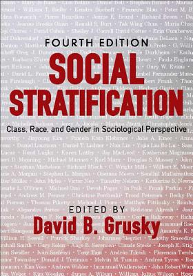 Social Stratification: Class, Race, and Gender in Sociological Perspective, Grusky, David B.