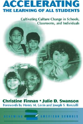 Accelerating the Learning of All Students: Cultivating Culture Change in Schools, Classrooms and Individuals, Finnan, Christine; Swanson, Julie D.