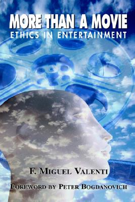 More than a Movie: Ethical Decision Making in the Entertainment Industry, Miguel Valenti