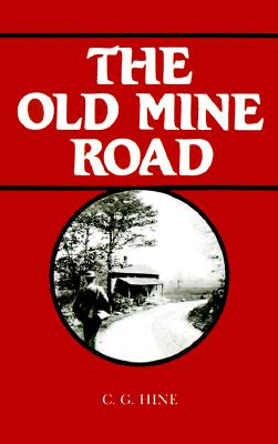 The Old Mine Road, Hine, Professor C. G.
