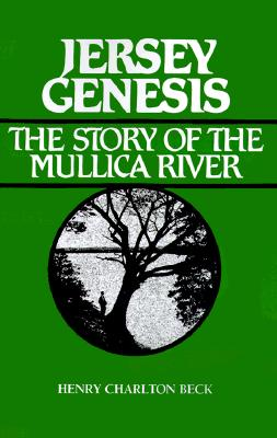 JERSEY GENESIS : THE STORY OF THE MULLIC, HENRY CHARLTON BECK