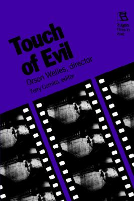 Image for Touch of Evil: Orson Welles, Director (Rutgers Films in Print, Vol. 3)