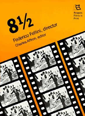 8 1/2: Federico Fellini, Director (Rutgers Films in Print, Vol. 7), Affron, Professor Charles