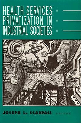 Image for Health Services Privatization in Industrial Societies