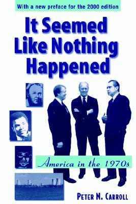 Image for It Seemed Like Nothing Happened: America in the 1970s