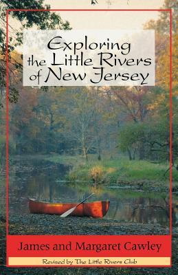 Image for Exploring the Little Rivers of New Jersey