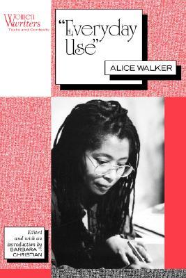 Everyday Use (Women Writers), Alice Walker