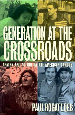 Image for Generation at the Crossroads: Apathy and Action on the American Campus