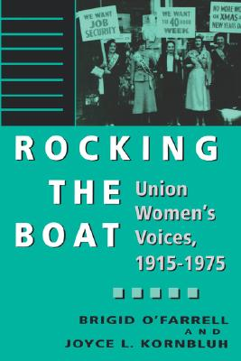 Rocking the Boat: Union Women's Voices, 1915-1975, O'Farrell, Brigid