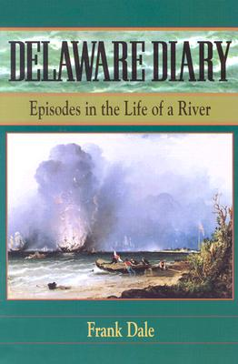 Image for Delaware Diary: Episodes in the Life of a River