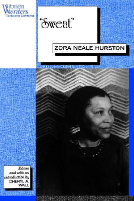 "Image for ""Sweat"": Written by Zora Neale Hurston (Women Writers: Texts and Contexts)"