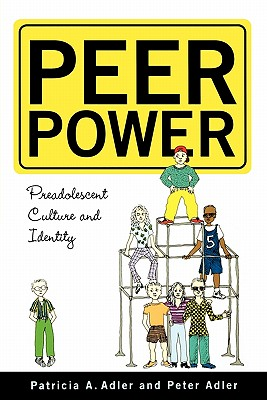 Image for Peer Power: Preadolescent Culture and Identity