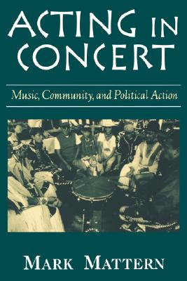 "Image for ""Acting in Concert: Music, Community and Political Action"""