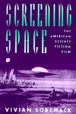Image for Screening Space: The American Science Fiction Film
