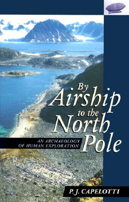 Image for By Airship to the North Pole: An Archaeology of Human Exploration