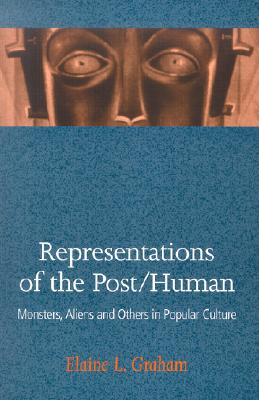 Image for Representations of the Post/Human: Monsters, Aliens and Others in Popular Culture