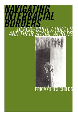 Image for Navigating Interracial Borders: black-white couples and their social worlds