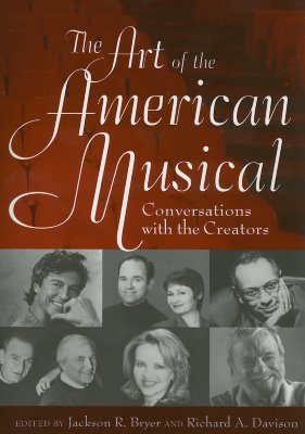 Image for The Art of the American Musical: Conversations with the Creators
