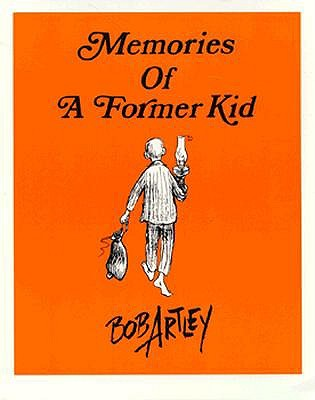 Memories of a Former Kid, Artley, Bob; Egner, Floyd E.