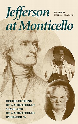 Image for Jefferson at Monticello : Recollections of a Monticello Slave and of a Monticello Overseer
