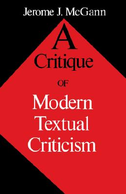 Image for Critique of Modern Textual Criticism
