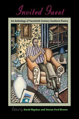 Image for Invited Guest: An Anthology of Twentieth-Century Southern Poetry