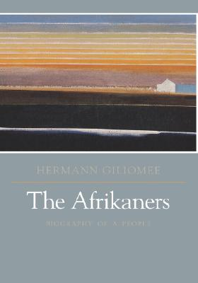 Image for Afrikaners: Biography of a People (Reconsiderations in Southern African History)