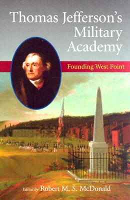Image for Thomas Jefferson's Military Academy: Founding West Point (Jeffersonian America)