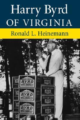 Harry Byrd of Virginia, Heinemann, Ronald L.