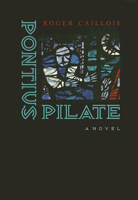 Pontius Pilate (Studies in Religion and Culture), Roger Caillois