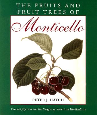 Image for The Fruits and Fruit Trees of Monticello