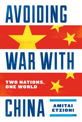 Image for Avoiding War With China: Two Nations, One World